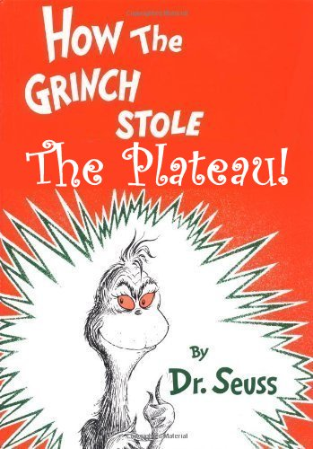 How the Grinch Stole The Plateau!