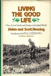 Helen and Scott Nearing, Living the Good Life: How to Live Sanely and Simply in a Troubled World (1954)