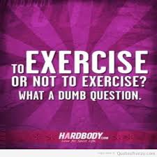 to exercise or not